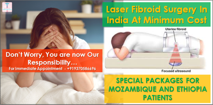 Laser Fibroid Surgery in India Cost of Laser Fibroid Surgery in India, Cost Laser Fibroid Surgery in India, Laser Fibroid Surgery cost in India, Special Packages for Laser fibroid surgery India, laser surgery for fibroid removal India, laser surgery for uterus removal India, fibroid removal without surgery in India, laser treatment for fibroids in india, laser treatment for uterine fibroids in india,