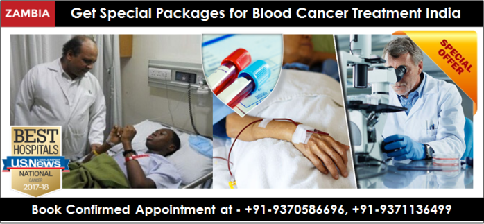 Packages of Blood cancer treatment India, Special Packages for Blood cancer treatment India, affordable Packages of Blood cancer treatment India, Packages for Blood Cancer Treatment for Zambia Patients, Packages for Zambia Patients for Blood Cancer Treatment , best Packages of Blood cancer treatment India, high quality Blood cancer treatment India, high success rate Blood cancer treatment India,