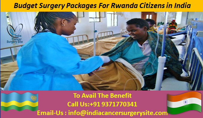 Budget Surgery Packages for Rwanda Citizens in India