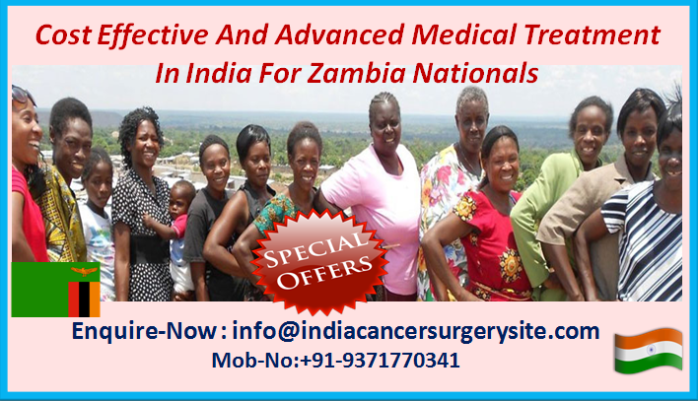 Cost effective and Advanced Medical Treatment in India for Zambia Nationals