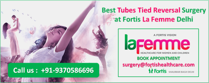 best tubectomy reversal doctor, best tubectomy reversal doctor delhi, top tubal ligation reversal doctors India, best tubal reversal doctors fortis la femme, best tubectomy reversal centers, best tubes tied reversal centers delhi, top tubal ligation reversal centers India, tubal reversal at fortis la femme, success rate of tubes tied reversal,	 success rate of tubectomy reversal Delhi, success rate of tubal ligation reversal India,	 centers for tubectomy reversal fortis la femme,	 best tubectomy reversal surgeons, best tubectomy reversal surgeons delhi,	 best tubes tied reversal surgeons India, best tubal reversal surgeons 	fortis la femme, tubes tied reversal cost in Delhi, tubal reversal cost in India, cost tubectomy reversal in fortis la femme, cost of tubal ligation reversal in India,