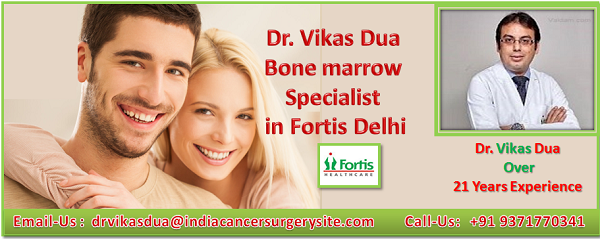 bone marrow specialist dr. vikas dua
