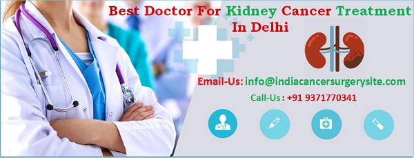 Best Doctor For Kidney Cancer Treatment In Delhi