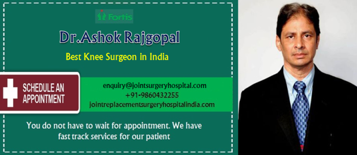 Dr.Ashok rajgopal knee replacement surgeon in india