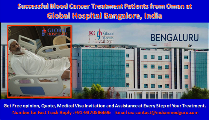 Successful Blood Cancer Treatment Patients from Oman at Global Hospital Bangalore