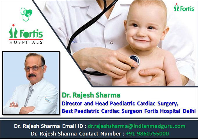 Dr. Rajesh Sharma, Best Paediatric Cardiac Surgeon in Delhi, Best Pediatric Cardiothoracic Surgeons in Delhi, Dr. Rajesh Sharma congenital heart Surgeon, Dr. Rajesh Sharma Pediatric Cardiac Surgeon, Dr. Rajesh Sharma best paediatric heart surgeon, Dr. Rajesh Sharma excellent paediatric cardiac, Dr. Rajesh Sharma paediatric cardiac surgery Fortis, Dr. Rajesh Sharma chest physician, Dr. Rajesh Sharma paediatric cardiologist, Dr. Rajesh Sharma Mobile Number, Dr. Rajesh Sharma Email Address,