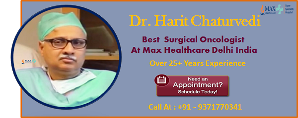 Cancer Treatment with Dr. Harit Chaturvedi Best Surgical Oncologist in Delhi